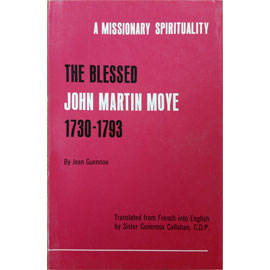 A Missionary Spirituality:  The Blessed John Martin Moye 1730-1793