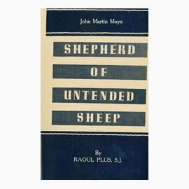 John Martin Moye: Shepherd Of Untended Sheep